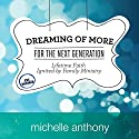 Dreaming of More for the Next Generation: Lifetime Faith Ignited by Family Ministry Audiobook by Michelle Anthony Narrated by Sharon Clausen
