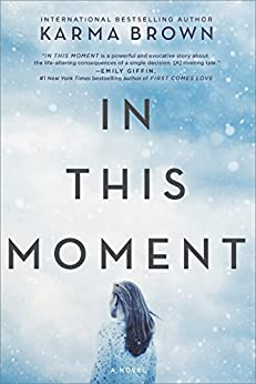 In This Moment: A Novel by [Brown, Karma]