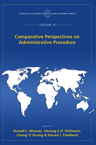 Comparative Perspectives on Administrative Procedure: The Global Papers Series, Volume III