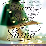 Where the Stars Still Shine | Trish Doller