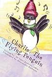 Charlie, The Flying Penguin