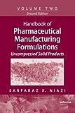 Pharmaceutical Manufacturing Formulations : Uncompressed Solid Products, Niazi, Sarfaraz Khan and Niazi, Sarfaraz K., 1420081187