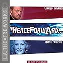 Henceforward... Performance by Alan Ayckbourn Narrated by Jared Harris, Anne Heche, Jack Davenport, Paula Jane Newman, Moira Quirk, Darren Richardson