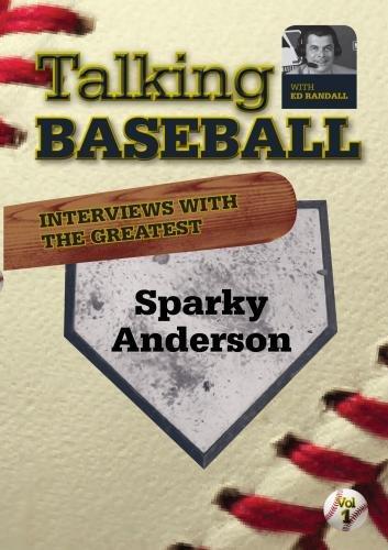 Talking Baseball with Ed Randall - Detroit Tigers - Sparky Anderson  Vol.1