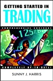 Getting Started in Trading, Sunny J. Harris, 0471395072