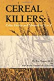Cereal Killers: Celiac Disease and Gluten-Free A to Z, Ron Hoggan, 1449918204