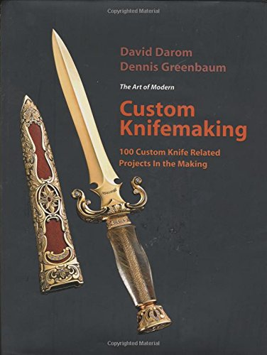 Custom Knifemaking: 100 Custom Knife Related Projects in the Making Custom Firearms