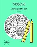 VEGAN: AN ADULT COLORING BOOK: A Vegan Coloring Book For Adults (Pen & Quest)