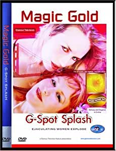Magic Gold: G-Spot Splash from Ejaculating Women