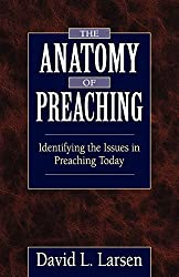 The Anatomy of Preaching: Identifying the Issues in Preaching Today