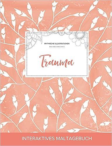Maltagebuch für Erwachsene: Trauma (Mythische Illustrationen, Pfirsichfarbene Mohnblumen)