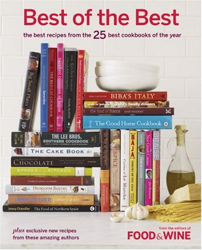 Best of the Best Vol. 10: The Best Recipes from the 25 Best Cookbooks of the Year (Food & Wine Best of the Best Recipes Cookbook)