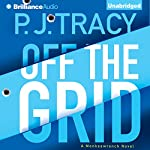 Off the Grid: A Monkeewrench Novel, Book 6 | P. J. Tracy