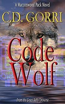 Code Wolf: A Macconwood Pack Novel (The Macconwood Pack Series Book 3) by [Gorri, C.D.]