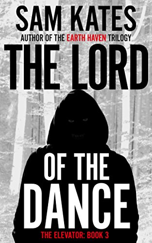 The Lord of the Dance (The Elevator: Book 3) by [Kates, Sam]