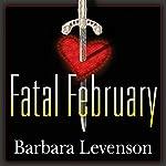Fatal February | Barbara Levenson