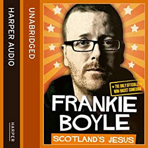 Scotland's Jesus: The Only Officially Non-racist Comedian Audiobook