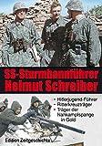SS-Sturmbannführer Helmut Schreiber: Hitlerjugend-Führer, Ritterkreuzträger, Träger der Nahkampfspange in Gold. Zeitgeschichte in Bildern