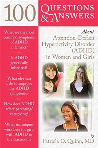 100 Questions  &  Answers About Notice Deficit Hyperactivity Disorder (ADHD) in Women and Girls