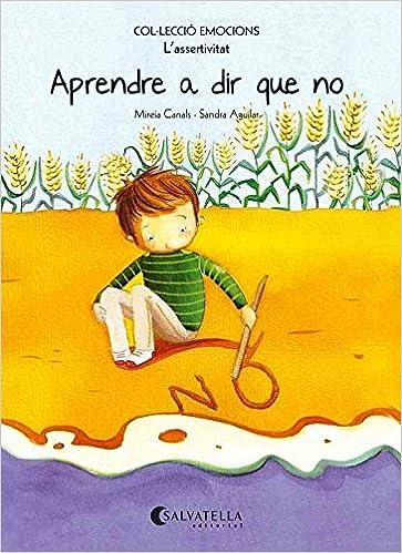 (CAT).APRENDRE A DIR QUE NO.(ASSERTIVITAT).(EMOCIONS) (Catalan) Paperback – 2014