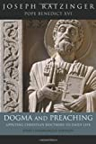 Dogma and Preaching, Joseph Ratzinger, 1586173278