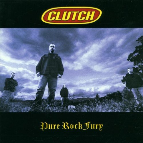 CLUTCH - Pure Rock Fury (US Version) - Zortam Music