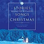 Stories Behind the Best-Loved Songs of Christmas | Ace Collins