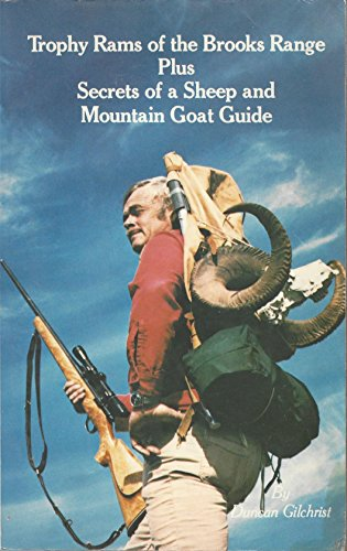 Trophy Rams of the Brooks Range: Plus Secrets of a Sheep and Mountain Goat Guide