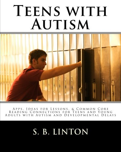 Teens With Autism  Apps  Ideas For Lessons    Common Core Reading Connections For Teens And Young Adults With Autism And Developmental Delays