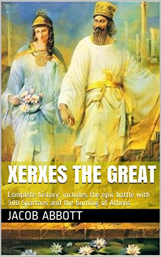 Xerxes the Great: Illustrated Edition