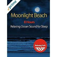 Moonlight Beach Relaxing Ocean Sound for Sleep [8 Hours]