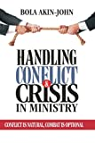 img - for Handling Conflict And Crisis in Ministry: Conflict is Natural, Combat is Optional book / textbook / text book