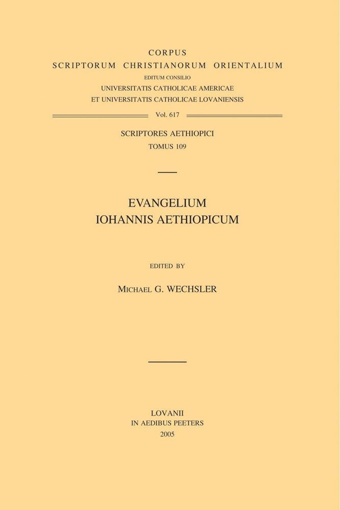 Evangelium Iohannis Aethiopicum Aeth. 109 (Text) (Corpus Scriptorum Christianorum Orientalium)