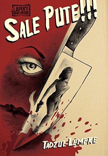 Sale Pute !: Une histoire de Rape n'Revenge (Tadzul Lempke's Triptyque de l'Insulte t. 2) (French Edition)