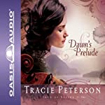 Dawn's Prelude: Song of Alaska | Tracie Peterson