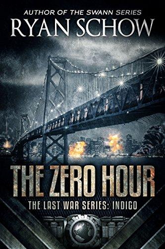 The Zero Hour: Indigo: A Post-Apocalyptic EMP Survival Thriller (The Last War Series Book 1.5) by [Schow, Ryan]