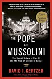 download ebook the pope and mussolini: the secret history of pius xi and the rise of fascism in europe by david i. kertzer (2015-01-06) pdf epub