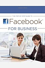 The Step by Step Guide to Facebook for Business Paperback