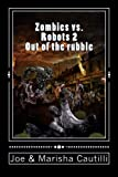 Zombies vs. Robots 2 (Out of the rubble) (Volume 2)