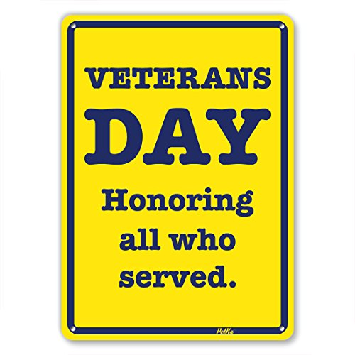 "PetKa Signs and Graphics PKVE-0099-NA_7x10 ""Veterans Day Honoring All Who Served"" Aluminum Sign, 7"" x 10"", Blue on Gold"