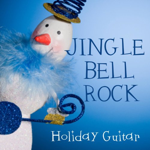 Jingle Bell Rock - Holiday Guitar ()