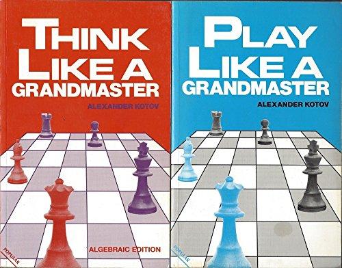Think Like A Grandmaster & Play Like A Grandmaster - 2 Volumes
