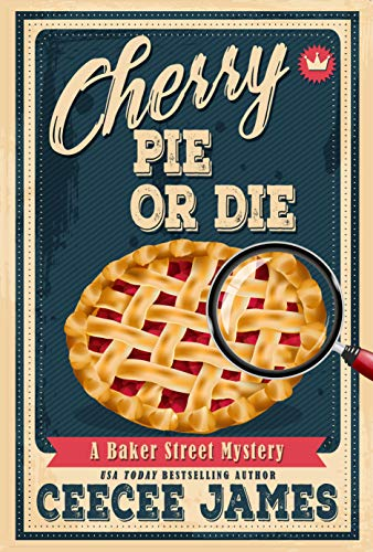 Cherry Pie Or Die (Baker Street Cozy Mysteries Book 1) (Best Breakfast In Oxford Ms)