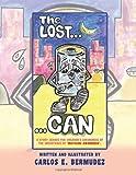 The Lost Can, Carlos E. Bermudez, 1466910259