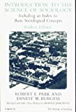 Introduction to the Science of Sociology, Park, Robert W. and Burgess, Ernest W., 0226646068