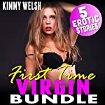 First Time Virgin Bundle: 5 Erotic Stories: Age Gap Brat Virgin First Time Older Younger Erotica | Kimmy Welsh