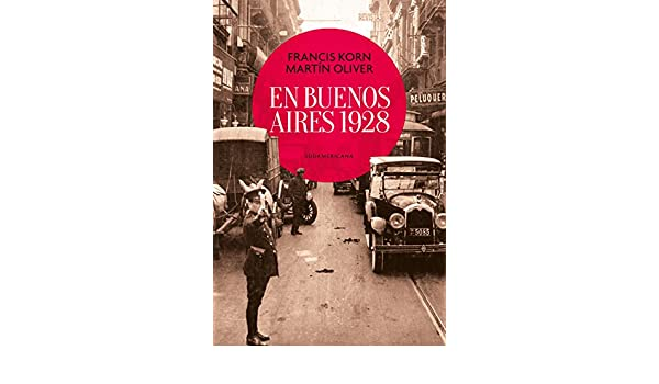 Amazon.com: En Buenos Aires 1928 (Spanish Edition) eBook: Francis Korn: Kindle Store