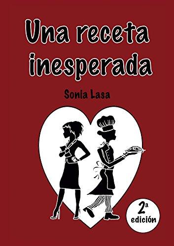 Una receta inesperada (Spanish Edition) by [Lasa, Sonia]