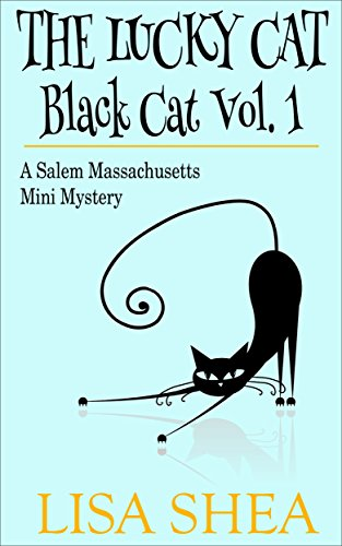 The Lucky Cat - Black Cat Vol. 1 - A Salem Massachusetts Mini Mystery