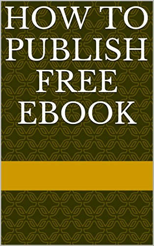 Amazon Com How To Publish Free Ebook How To Publish Your